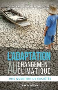 L'adaptation au changement climatique : une question de sociétés