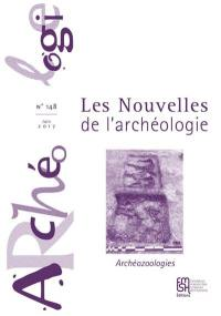 Les nouvelles de l'archéologie. n° 148, Archéozoologies