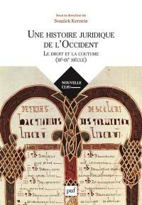Une histoire juridique de l'Occident : le droit et la coutume : IIIe-IXe siècle