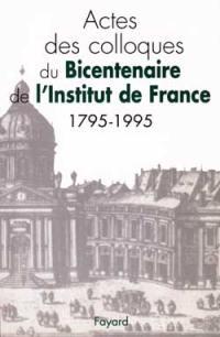 Bicentenaire de l'Institut de France, 1795-1995 : actes des colloques