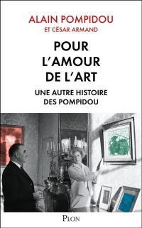 Pour l'amour de l'art : une autre histoire des Pompidou