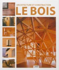 Architecture et construction : le bois