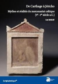 De Carthage à Jéricho : mythes et réalités du mercenariat celtique : Ve-Ier siècle a.C.