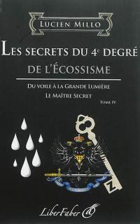 Les secrets du 4e degré de l'écossisme