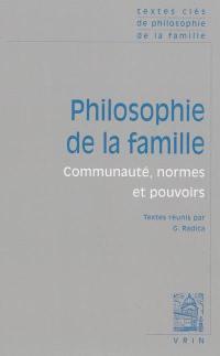 Philosophie de la famille : communauté, normes et pouvoirs
