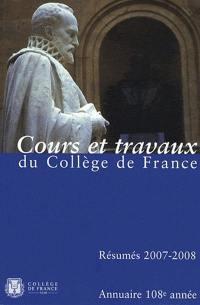 Annuaire du Collège de France : cours et travaux du Collège de France : résumés 2007-2008