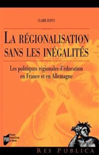 La régionalisation sans les inégalités : les politiques régionales d'éducation en France et en Allemagne