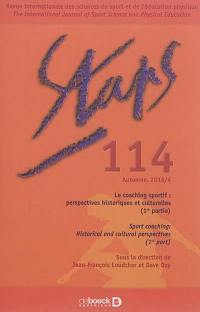 Staps. n° 114, Le coaching sportif : perspectives historiques et culturelles (1re partie) = Sport coaching : historical and cultural perspectives (1st part)