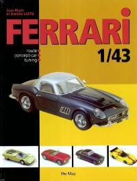 Ferrari 1:43 : route, concept-car, tuning