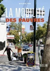 La mobilité des pauvres : pratiques d'habitants et politiques publiques