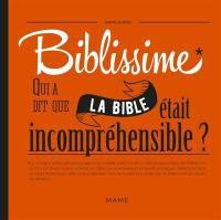 Biblissime : qui a dit que la Bible était incompréhensible ?