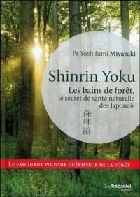 Shinrin yoku : les bains de forêt, le secret de santé naturelle des Japonais