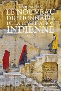 Le nouveau Dictionnaire de la civilisation indienne. Volume 2, M-Z