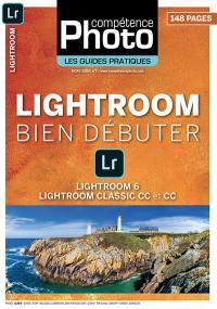 Compétence photo, hors série : les guides pratiques, Bien débuter avec Lightroom 6, Lightroom Classic CC et CC