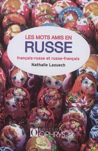Les mots amis en russe : français-russe et russe-français