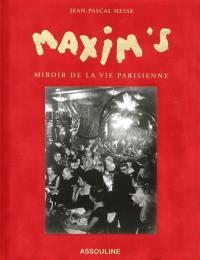 Maxim's, miroir de la vie parisienne