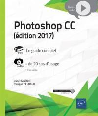 Photoshop CC (édition 2017) : + 20 cas d'usage