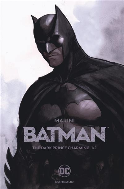 Batman. Volume 1, The dark prince charming : 1e partie