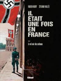 Il était une fois en France. Volume 2, Le vol noir des corbeaux