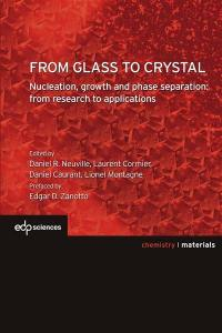 From glass to crystal : nucleation, growth and phase separation : from research to applications