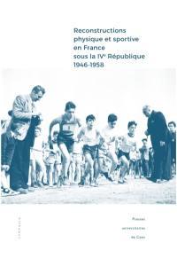 Reconstructions physique et sportive en France sous la IVe République (1946-1958)
