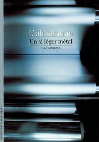 L'aluminium, un si léger métal