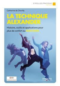 La technique Alexander : histoire, outils et applications pour plus de confort au quotidien