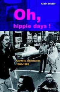 Oh, hippie days ! : carnets américains (1966-1969)