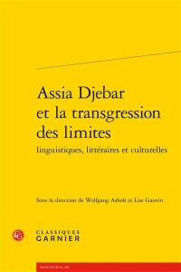 Assia Djebar et la transgression des limites : linguistiques, littéraires et culturelles