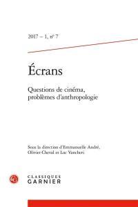 Revue Ecrans. n° 7, Questions de cinéma, problèmes d'anthropologie