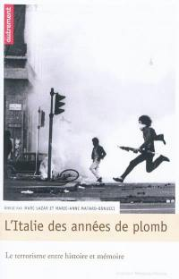L'Italie des années de plomb : le terrorisme entre histoire et mémoire
