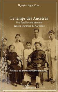 Le temps des ancêtres : une famille vietnamienne dans sa traversée du XXe siècle