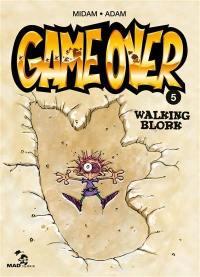 Game over. Volume 5, Walking blork