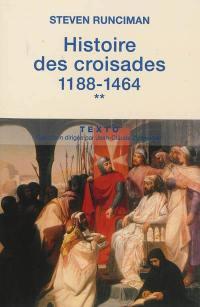 Histoire des croisades. Volume 2, 1188-1464