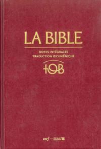 La Bible TOB : notes intégrales, traduction oecuménique