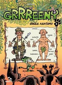 Grrreeny. Volume 4, Green anatomy