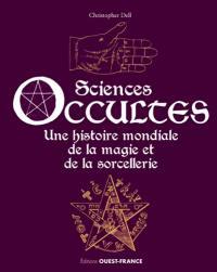 Sciences occultes : une histoire mondiale de la magie et de la sorcellerie