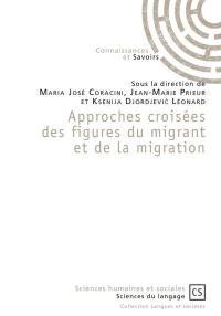 Approches croisées des figures du migrant et de la migration