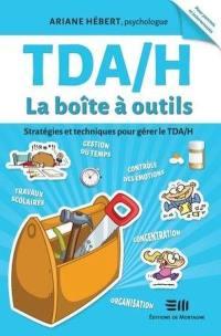 TDA/H  : la boîte à outils : stratégies et techniques pour gérer le TDA/H
