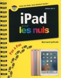 iPad édition iOS 11 : pas à pas pour les nuls