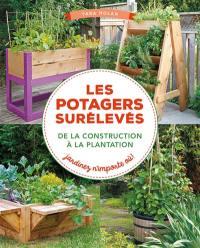 Les potagers surélevés, de la construction à la plantation : jardinez n'importe où !