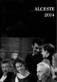 Alceste 2004 : cahier du spectacle Le misanthrope de Molière