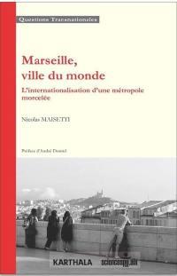Marseille, ville du monde