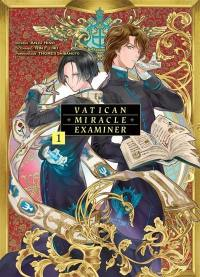 Vatican miracle examiner. Volume 1,