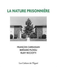 La nature prisonnière
