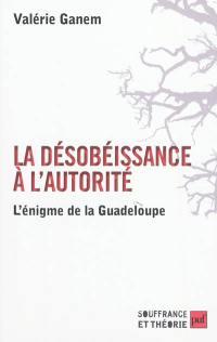 La désobéissance à l'autorité : l'énigme de la Guadeloupe