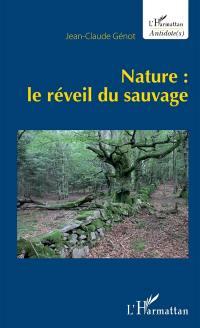 Nature : le réveil du sauvage
