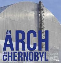 An arch for Chernobyl
