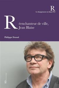 Réenchanteur de ville, Jean Blaise