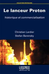 Le lanceur Proton : historique et commercialisation